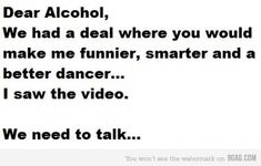 Made me giggle ... for you drinking friends :) I already look dumb enough as it is!