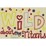 Wild About the Titans Applique Saying Design