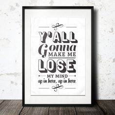 Typography Print, Type Poster, Gansta Rap, Rap Quotes, Black White Decor, Lyrics, Modern Art, Y'all Gonna Make Me Lose My Mind (12x18)
