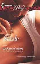 Sizzle  Author:Katherine Garbera  Publisher:Don Mills, Ont. : Harlequin Books, 2013.  Series:Harlequin blaze.   Edition/Format: Book : Fiction : English   Summary:Only the best chefs are selected to compete in the hit reality TV show Premier Chef. First, add one bakery owner, Staci Rowland, who's out to prove that even the sweetest chef can wield a wickedly sharp knife. Then counter that sweetness with Remy Cruzel, a spicy and smokin'-hot Cajun chef, who's looking to prove he's more than his…