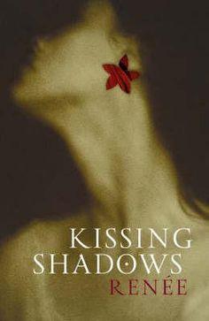 Kissing Shadows by Renee