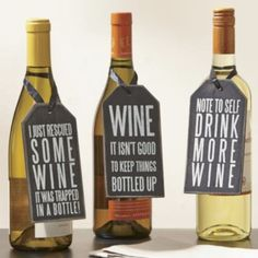 "Set of 3 Wine Bottle Tags. #NI41321 $9.99 White screen printing on composite wood; weathered, black painted finish. Set of 3, as shown; 3"" w x 6"" l, ea. (I just rescued SOME WINE, it was trapped in a bottle! WINE- It isn't good to keep things bottled up. Note to self: DRINK MORE WINE.)"