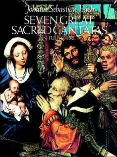 Seven Great Sacred Cantatas by J.S. Bach in Full Score