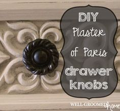 DIY Drawer Knob with Plaster of Paris; oil-rubbed bronze
