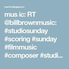mus ic: RT @billbrownmusic: #studiosunday #scoring #sunday #filmmusic #composer #studiolife #newmusic #film #music… https://t.co/zPs4GUFfH7