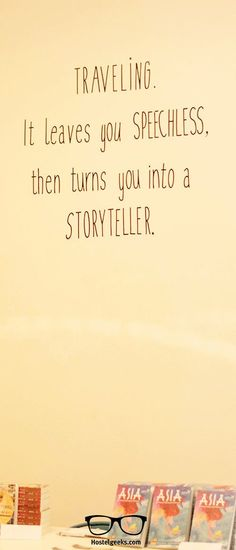 Find more travel quotes at http://hostelgeeks.com/travel-quotes/