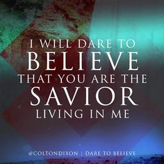 """""""Dare To Believe"""" by Colton Dixon"""