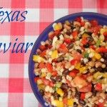 Texas Caviar Recipe + Ultimate BBQ Party Food Recipes!