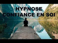 HYPNOSE : CONFIANCE EN SOI - YouTube