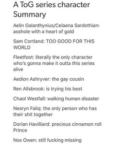EoS 1. Where's Rowan? 2. Aedion's bi, not gay, mostly seems to prefer girls? 3. Chaol? accurate.