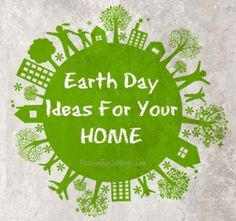 Earth Day Ideas for your Home