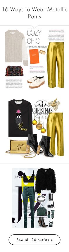 """16 Ways to Wear Metallic Pants"" by polyvore-editorial ❤ liked on Polyvore featuring waystowear, metallicpants, See by Chloé, TIBI, Isa Arfen, Antik Batik, Cathy Waterman, Smythson, Fendi and Giuseppe Zanotti"