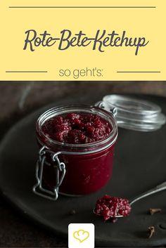 Ketchup mal anders! Dieser Rote-Bete-Ketchup ist etwas für wahre Feinschmecker!