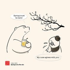 SPRING Illustration: Tree is budding, bird is singing, my nose is running... Damn! It must be spring.  By Panda & Polar Bear, a fuzzy little comic.  http://www.redbubble.com/people/pandanpolarbear/portfolio?ref=carousel_portfolio