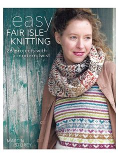 Easy Fair Isle Knitting 26 Projects with a Modern Twist By Martin Storey Knitting Books, Crochet Books, Lace Knitting, Knit Crochet, Crochet Summer, Easy Crochet, Free Crochet, Crochet Pattern, Knitting Designs
