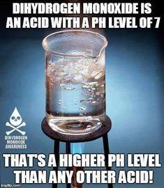 PSA: Dihydrogen Monoxide awareness - Album on Imgur