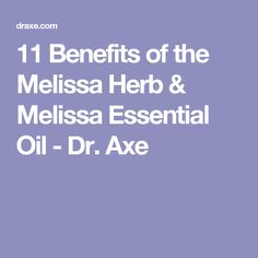 11 Benefits of the Melissa Herb & Melissa Essential Oil - Dr. Axe