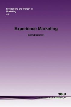 Experience Marketing (Foundations and Trends(R) in Marketing) by Bernd Schmitt. $55.00. Publisher: Now Publishers Inc (May 3, 2011). Series - Foundations and Trends(R) in Marketing. Publication: May 3, 2011