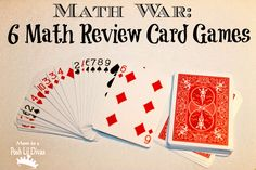 Math War: 6 card games that review basic math concepts while playing.