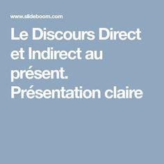 Le Discours Direct et Indirect  au présent. Présentation claire