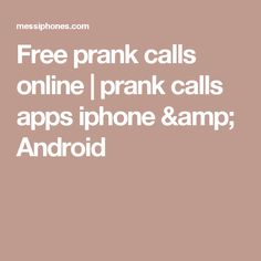 Want to prank call your friends online for free ? compiled list List of thes best website and iphone apps to make free prank calls online Prank Calls, Pranks, Android, Apps, Iphone, Free, App, Appliques, Senior Pranks
