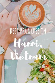 5 Best Brunch Spots in Hanoi, Vietnam, Hanoi Travel, Travel Spots Vietnam, Vietnam Itinerary, Where to eat in Hanoi, Where to eat in Vietnam, Where to each breakfast in Hanoi, Hanoi Brunch, Hanoi Brunch Spots, Things to do in Hanoi, Things to do and see in Hanoi Vietnam, Vietnam Trip, What to eat in Vietnam