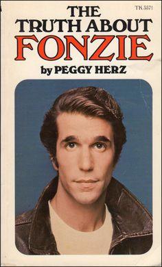 "The Truth about Fonzie (1976) by Peggy Herz — Henry Winkler as 'Arthur ""The Fonz/Fonzie"" Fonzarelli' in Happy Days (1974-84, ABC)"
