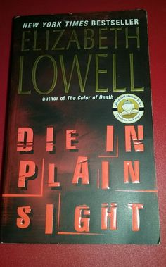 Die in Plain Sight by Elizabeth Lowell (2003, Paperback)