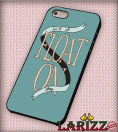 "Float on - Modest Mouse lyric art for iPhone 4/4s, iPhone 5/5S/5C/6/6 , Samsung S3/S4/S5, Samsung Note 3/4 Case ""007"""