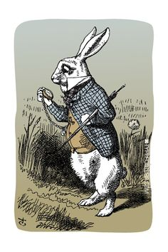 "The White Rabbit - ""Oh dear, I shall be late."""