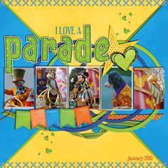 I Love A Parade - MouseScrappers - Disney Scrapbooking Gallery