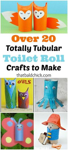 over 20 totally tubular toilet roll crafts to make