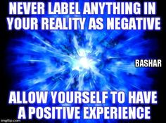 Never label anything in your reality as negative. Allow yourself to have a positive experience. Spiritual Eyes, Spiritual Wisdom, Negative Thoughts, Positive Thoughts, Faith Quotes, Life Quotes, Science Of The Mind, Jungian Psychology, Spiritual Disciplines