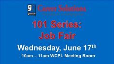 101 Series: Job Fair, Sponsored by Franklin Goodwill Career Solutions.