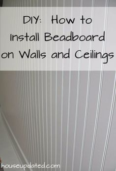 DIY Home Improvement Projects On A Budget - Install Beadboard On Walls And Ceilings - Cool Home Improvement Hacks, Easy and Cheap Do It Yourself Tutorials for Updating and Renovating Your House - Home Decor Tips and Tricks, Remodeling and Decorating Hacks - DIY Projects and Crafts by DIY JOY http://diyjoy.com/diy-home-improvement-ideas-budget