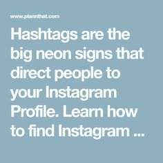 Hashtags are the big neon signs that direct people to your Instagram Profile. Learn how to find Instagram Hashtags to attract authentic followers now!