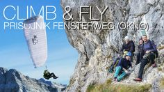 Climb & Fly Prisojnik - über Fensterweg Klettersteig (Prednje Okno) Paragliding, Flyer, Climbing, Windows, Mountaineering, Hiking, Rock Climbing
