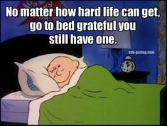 Go to bed grateful... Google Search