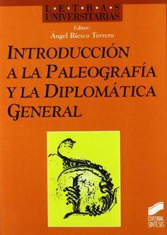Introducción a la paleografía y la diplomática general / editor, Ángel Riesco Terrero