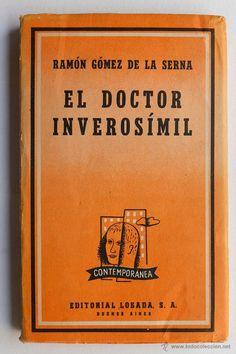 EL DOCTOR INVEROSIMIL- RAMON GOMEZ DE LA SERNA El Desván de Bartleby C/,Niebla 37. Sevilla
