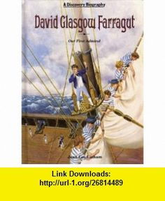 David G. Farragut Our First Admiral (Discovery Biographies) (9780791014387) Jean L. Latham, Paul Frame, Pete Frame , ISBN-10: 079101438X  , ISBN-13: 978-0791014387 ,  , tutorials , pdf , ebook , torrent , downloads , rapidshare , filesonic , hotfile , megaupload , fileserve