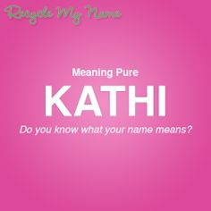Meaning of the name Kathi What Is Your Name, Do What Is Right, Do You Know What, My Name Is, Letter Games, Name Games, Names With Meaning, Baby Names, Meant To Be