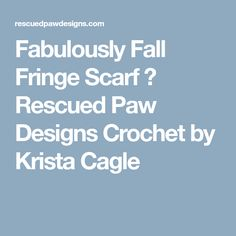 Fabulously Fall Fringe Scarf ⋆ Rescued Paw Designs Crochet by Krista Cagle