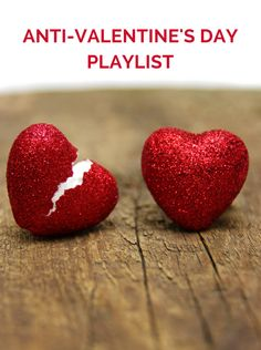 If you need to wallow in your heartbreak or just celebrate being happily single, then you will enjoy this Anti-Valentine's Day Music Playlist