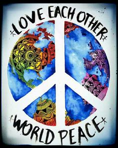 World Peace ~ Love Peace Poster, Peace Sign Art, Peace Signs, Dragon Tattoo Sketch, Tattoo Sketches, Peace On Earth, World Peace, Peace Love Happiness, Peace And Love