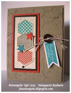 Funstampin with Margaret blog; Six-Sided Sampler, Banner Greetings, Honeycomb TIEF.  For the guys version.
