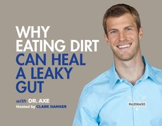 Why Eating Dirt Can Heal a Leaky Gut Find Your gut type with this book: Candida Gut, Immune Gut, Stressed Gut, Gastric Gut, Toxic Gut
