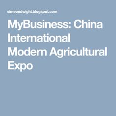 China International Modern Agricultural and Technical Equipment Expo brings together hundreds from all over the world, government leaders. China, Business, Modern, Trendy Tree, Store, Business Illustration, Porcelain