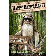 Happy, Happy, Happy: My Life and Legacy As the Duck Commander. I really want this book.