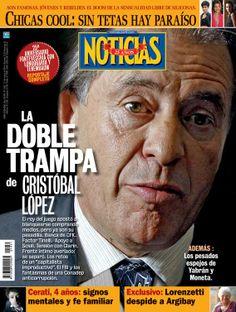 La doble trampa de Cristóbal López en la portada de revista Noticias que sale hoy.